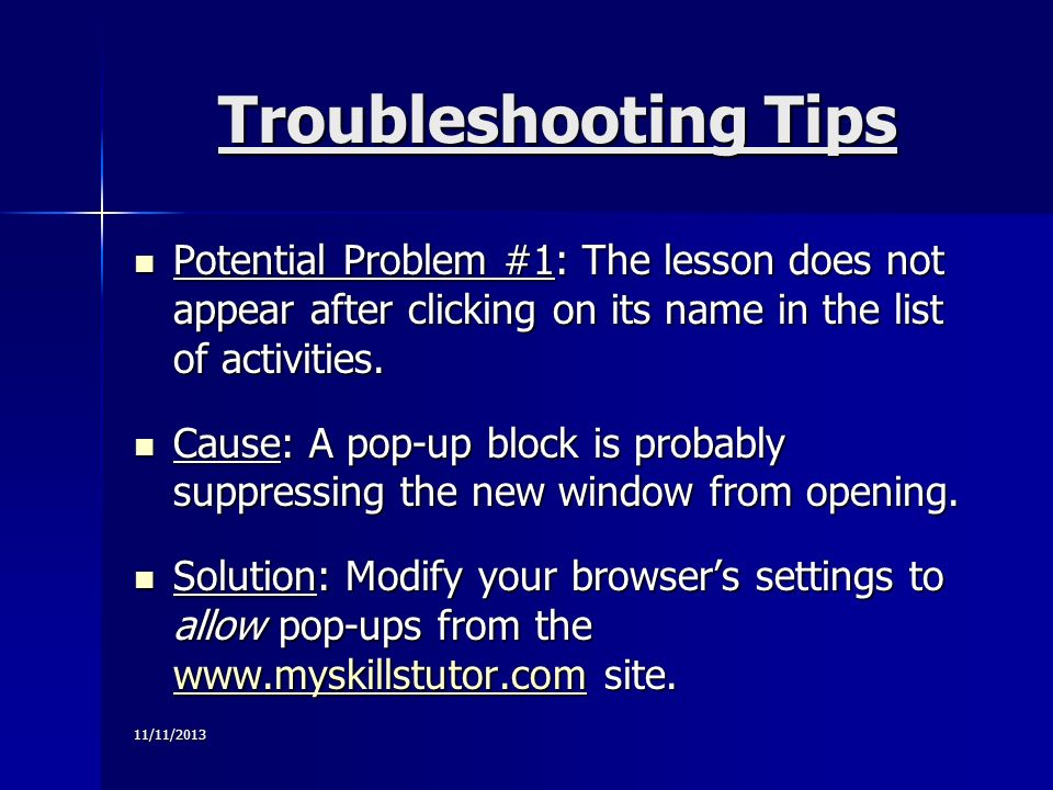 11/11/2013 Troubleshooting Tips Potential Problem #1: The lesson does not appear after clicking on its name in the list of activities.