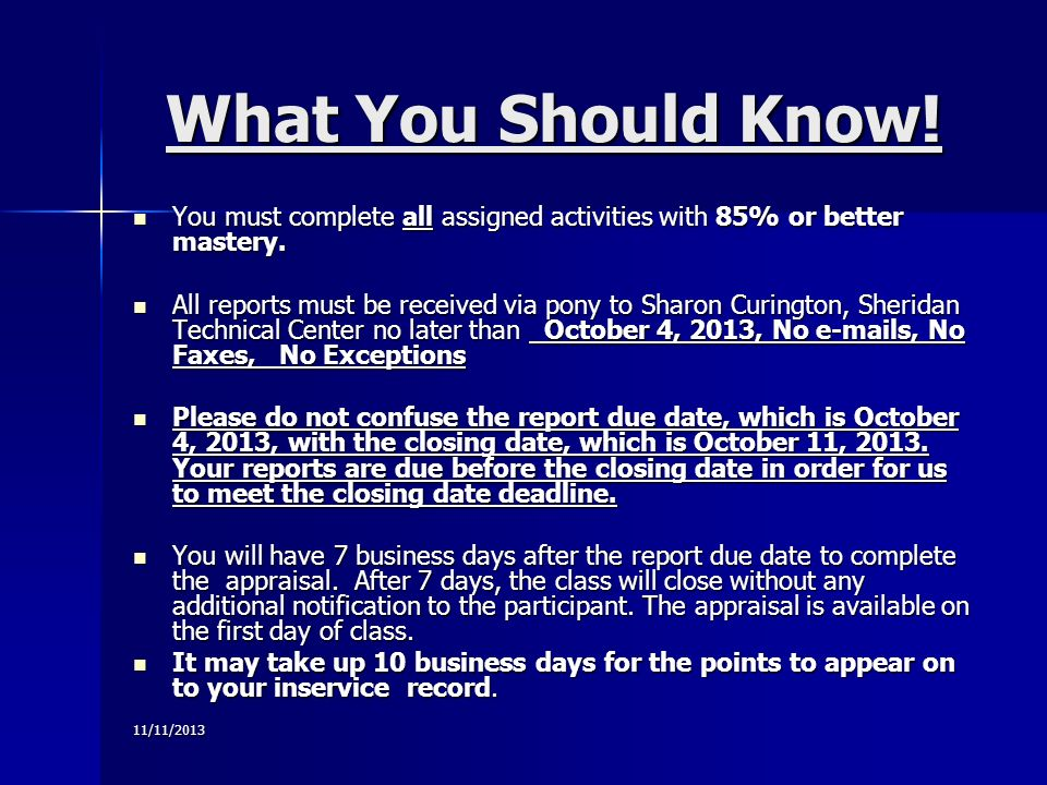 11/11/2013 What You Should Know! You must complete all assigned activities with 85% or better mastery. You must complete all assigned activities with