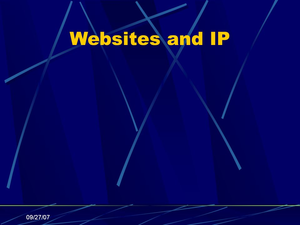 09/27/07 Websites and IP