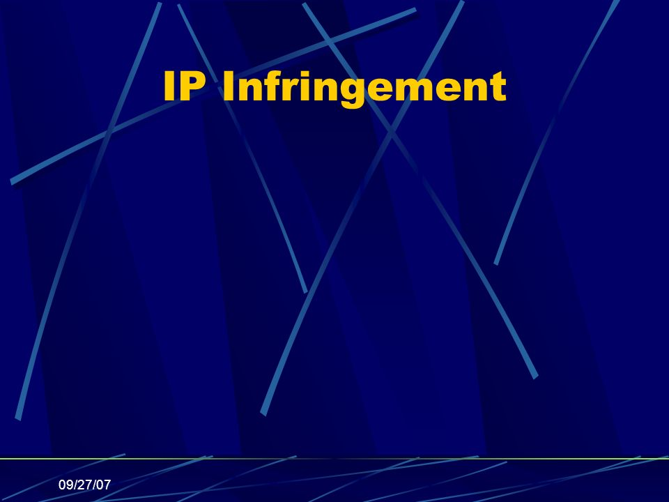 09/27/07 IP Infringement