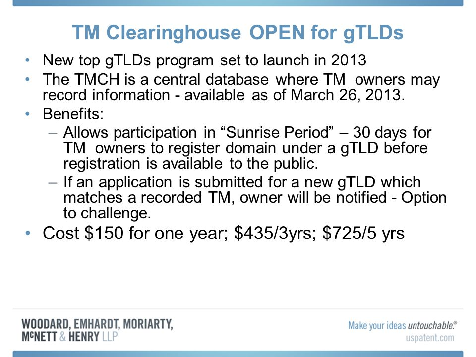 TM Clearinghouse OPEN for gTLDs New top gTLDs program set to launch in 2013 The TMCH is a central database where TM owners may record information - available as of March 26, 2013.