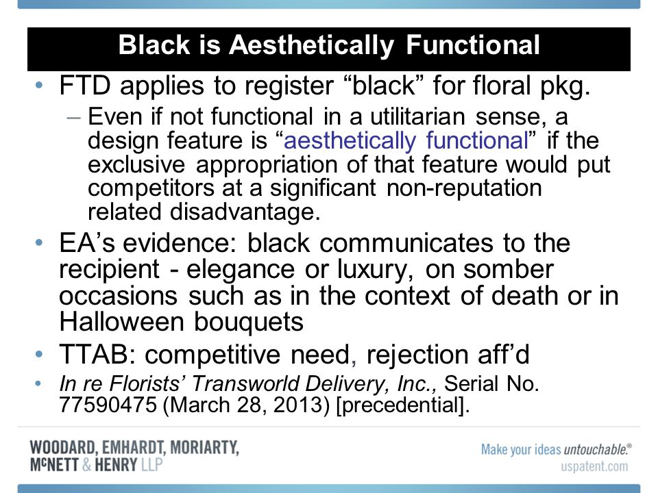 Black is Aesthetically Functional FTD applies to register black for floral pkg. –Even if not functional in a utilitarian sense, a design feature is ae