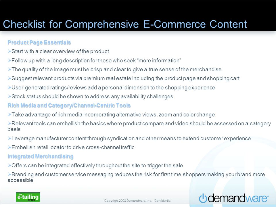 Copyright 2008 Demandware, Inc. - Confidential Checklist for Comprehensive E-Commerce Content Product Page Essentials Start with a clear overview of t