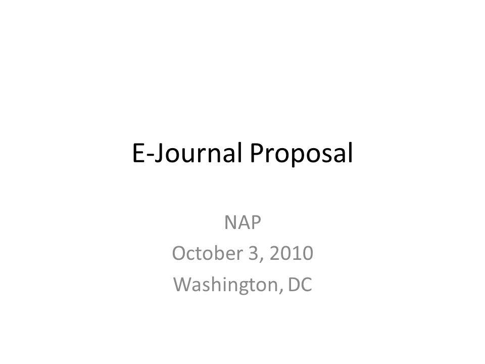 E-Journal Proposal NAP October 3, 2010 Washington, DC