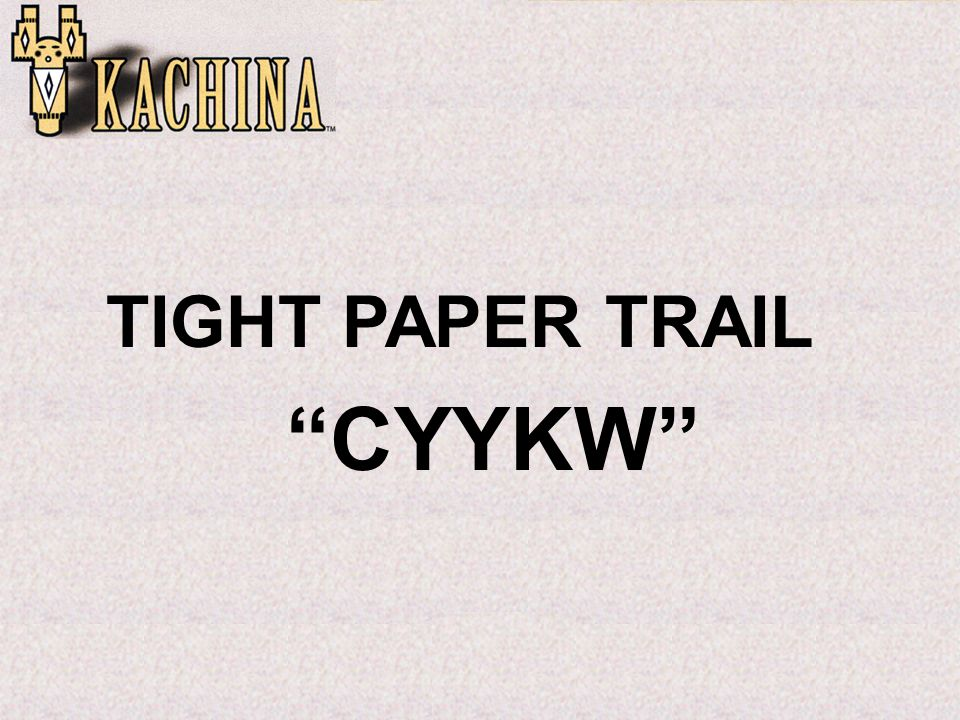 TIGHT PAPER TRAIL CYYKW