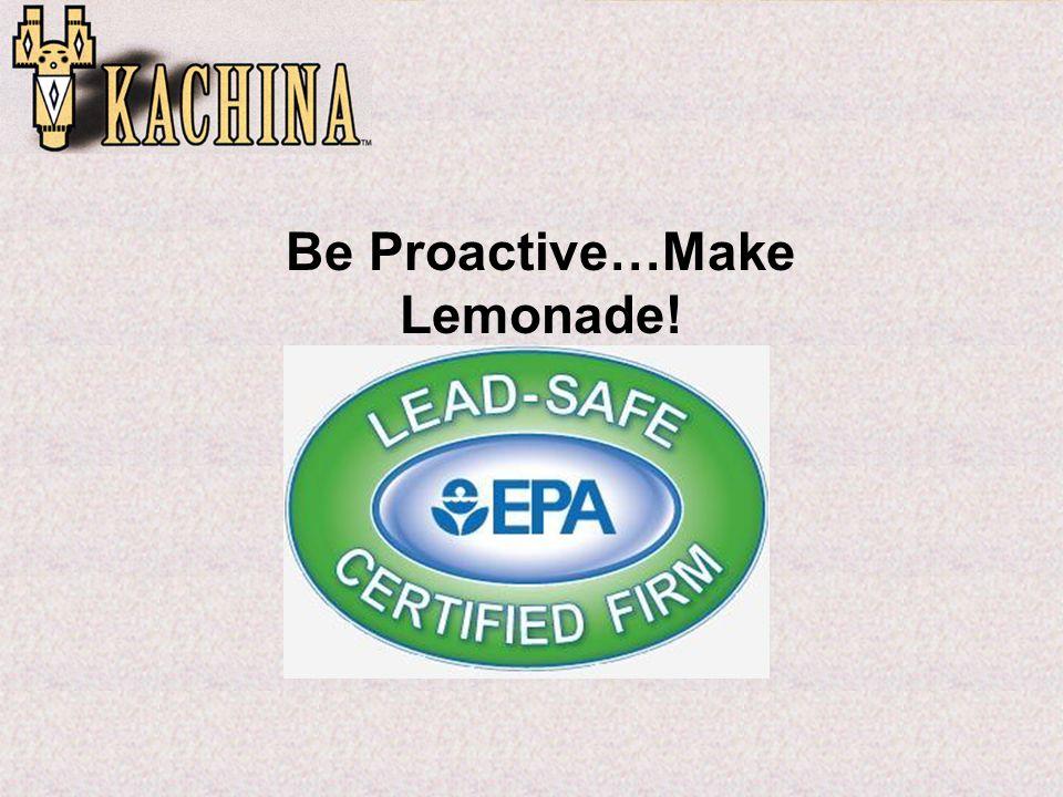 Be Proactive…Make Lemonade!