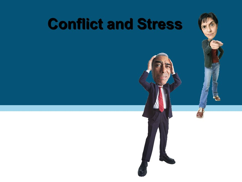 Conflict and Stress PPT 6-2