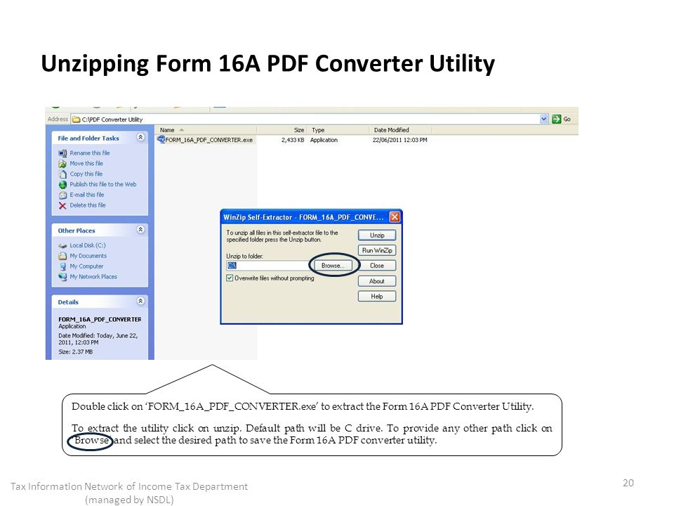 Unzipping Form 16A PDF Converter Utility 20 Tax Information Network of Income Tax Department (managed by NSDL) Double click on FORM_16A_PDF_CONVERTER.