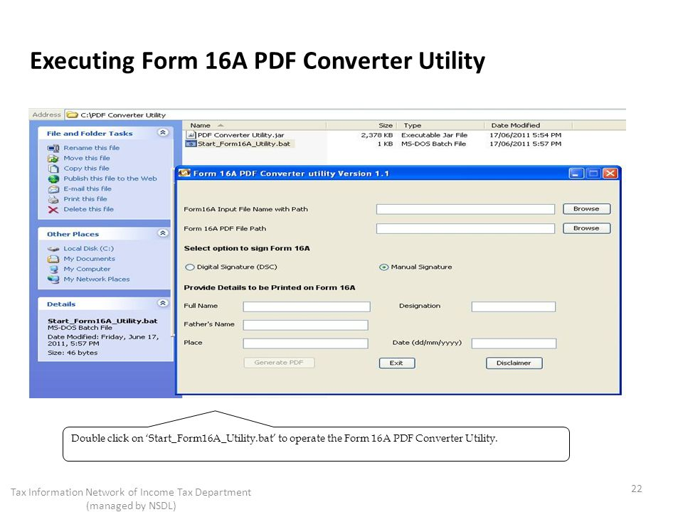 Executing Form 16A PDF Converter Utility 22 Tax Information Network of Income Tax Department (managed by NSDL) Double click on Start_Form16A_Utility.b