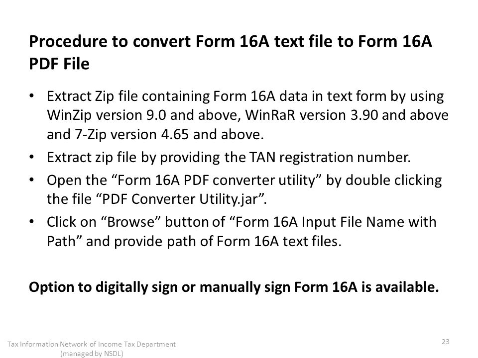 Procedure to convert Form 16A text file to Form 16A PDF File Extract Zip file containing Form 16A data in text form by using WinZip version 9.0 and ab