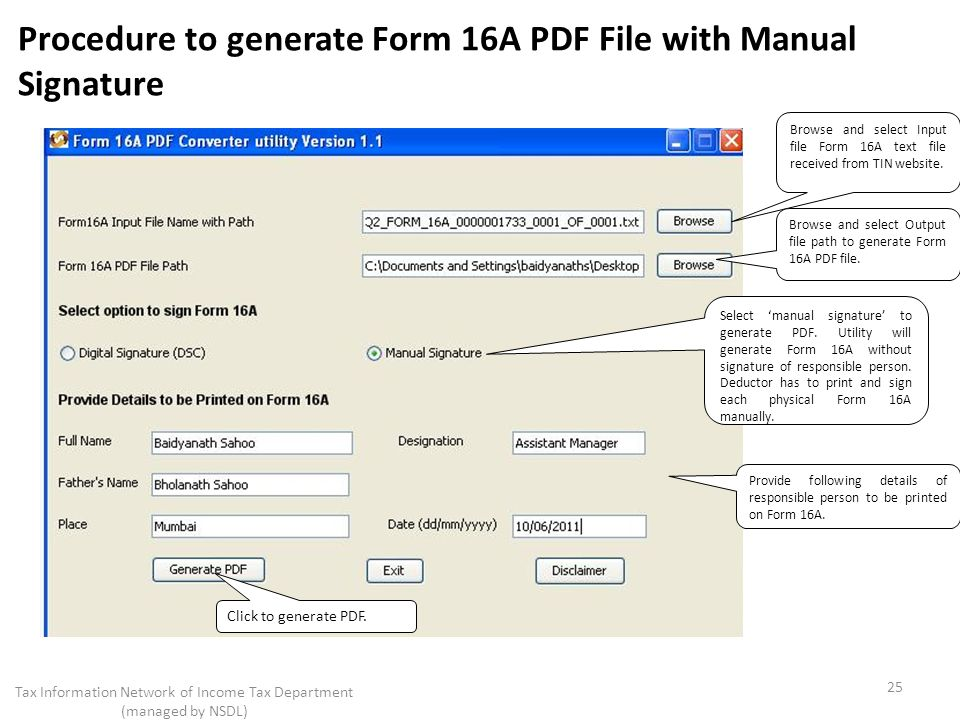 Procedure to generate Form 16A PDF File with Manual Signature 25 Tax Information Network of Income Tax Department (managed by NSDL) Browse and select