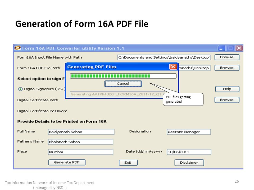 Generation of Form 16A PDF File PDF files getting generated 26 Tax Information Network of Income Tax Department (managed by NSDL)