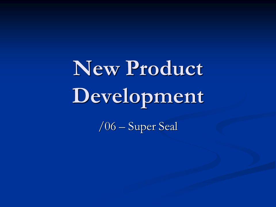 New Product Development /06 – Super Seal