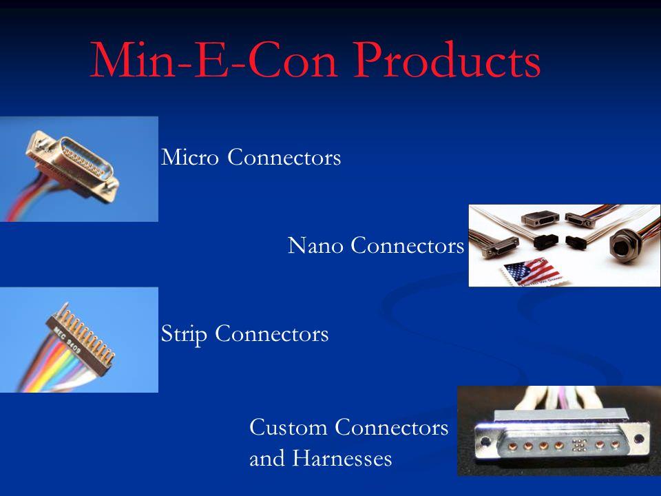 Min-E-Con Products Micro Connectors Nano Connectors Strip Connectors Custom Connectors and Harnesses