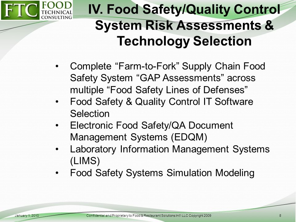IV. Food Safety/Quality Control System Risk Assessments & Technology Selection Complete Farm-to-Fork Supply Chain Food Safety System GAP Assessments a