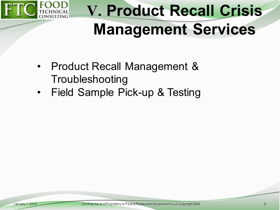 V. Product Recall Crisis Management Services Product Recall Management & Troubleshooting Field Sample Pick-up & Testing January 1, 2010Confidential an