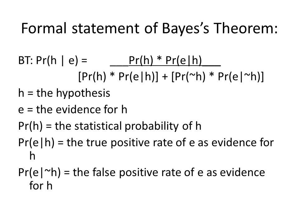 The Table Method: h~hTotal eTrue Positives False Positives Pr(e)*Pop.