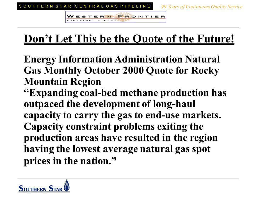 Energy Information Administration Natural Gas Monthly October 2000 Quote for Rocky Mountain Region Expanding coal-bed methane production has outpaced the development of long-haul capacity to carry the gas to end-use markets.