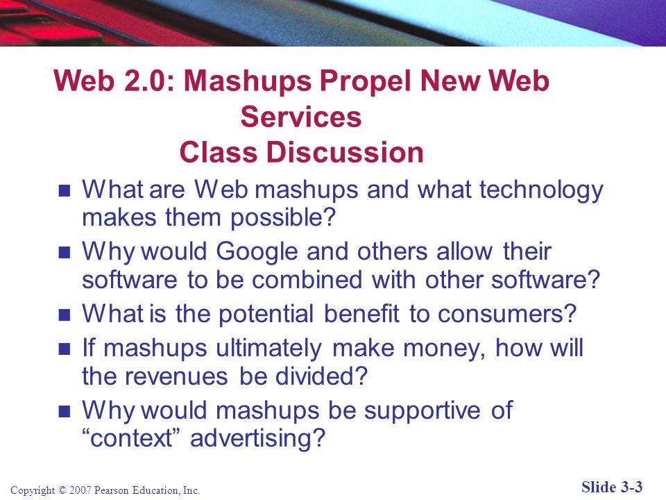 Copyright © 2007 Pearson Education, Inc. Slide 3-2 Chapter 3 The Internet and World Wide Web: E-commerce Infrastructure