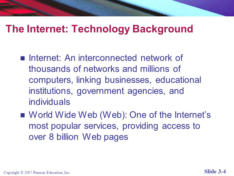 Copyright © 2007 Pearson Education, Inc. Slide 3-3 Web 2.0: Mashups Propel New Web Services Class Discussion What are Web mashups and what technology
