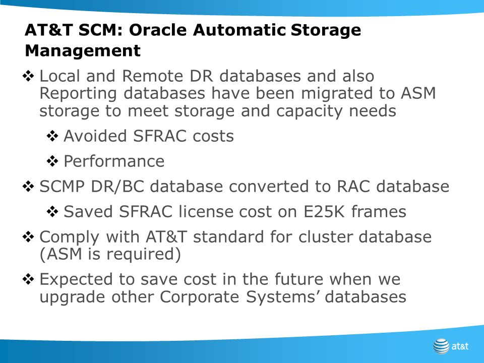 AT&T SCM: Oracle Automatic Storage Management Local and Remote DR databases and also Reporting databases have been migrated to ASM storage to meet sto