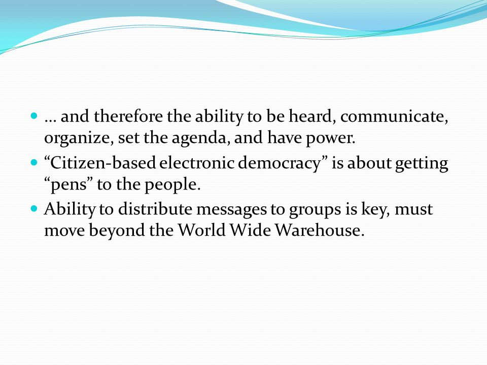 … and therefore the ability to be heard, communicate, organize, set the agenda, and have power.