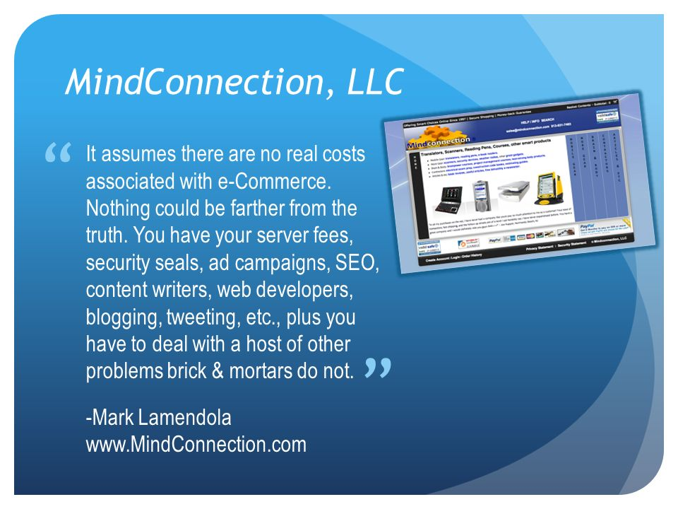 MindConnection, LLC It assumes there are no real costs associated with e-Commerce.