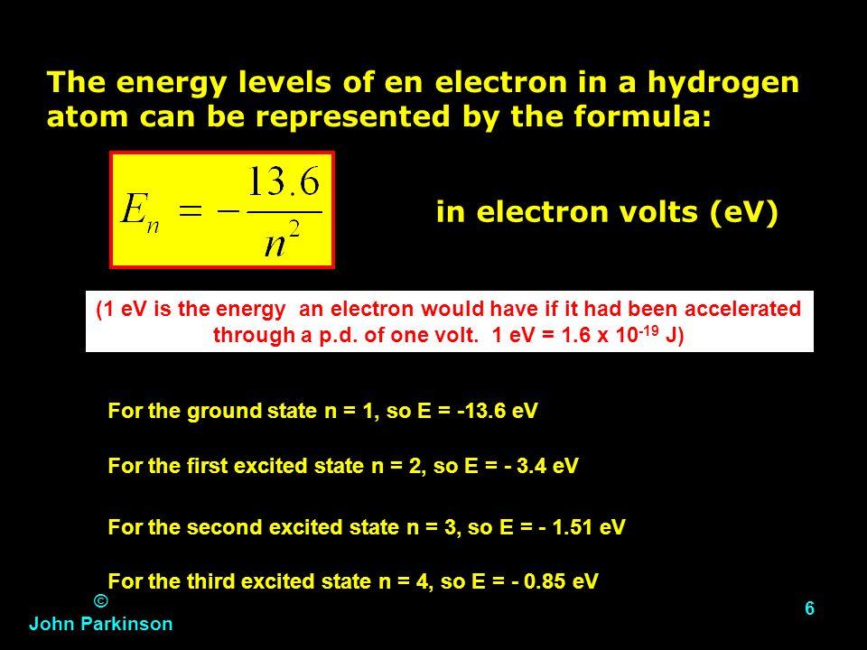 © John Parkinson JP 5 + e-e- e-e- e-e- Photon of electromagnetic radiation Excited electrons lose their excess energy as photons of electromagnetic ra
