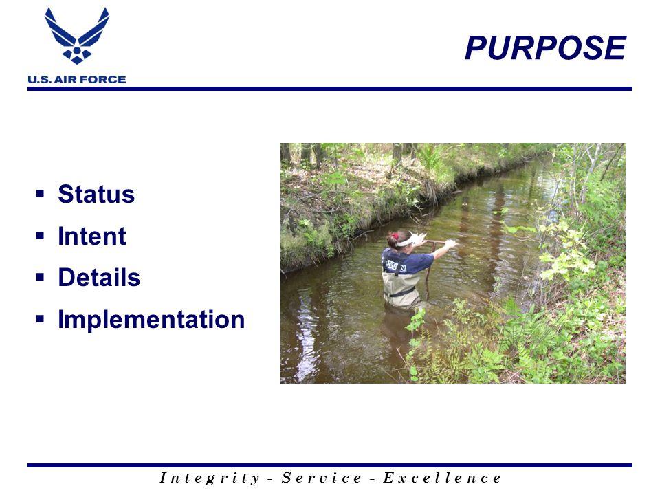 I n t e g r i t y - S e r v i c e - E x c e l l e n c e PURPOSE Status Intent Details Implementation