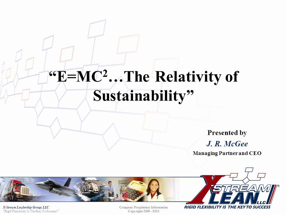 X-Stream Leadership Group, LLC Rigid Flexibility Is The Key To Success! Company Proprietary Information Copyright 2005 - 2010 X-Stream Leadership Grou