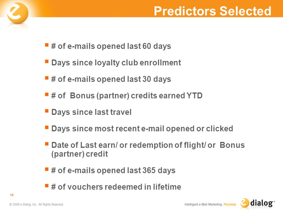 Predictors Selected # of e-mails opened last 60 days Days since loyalty club enrollment # of e-mails opened last 30 days # of Bonus (partner) credits
