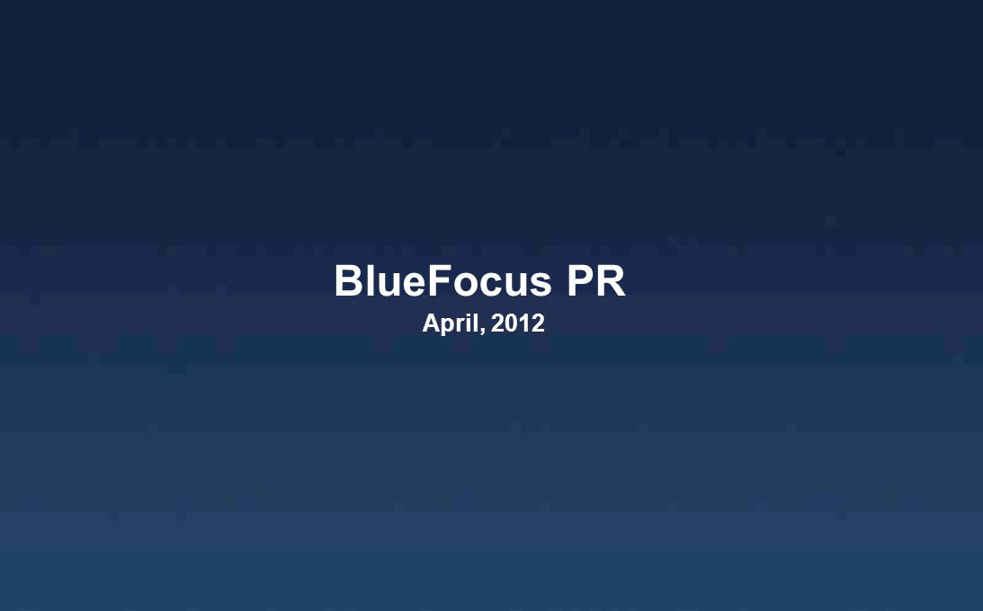 BlueFocus PR April, 2012