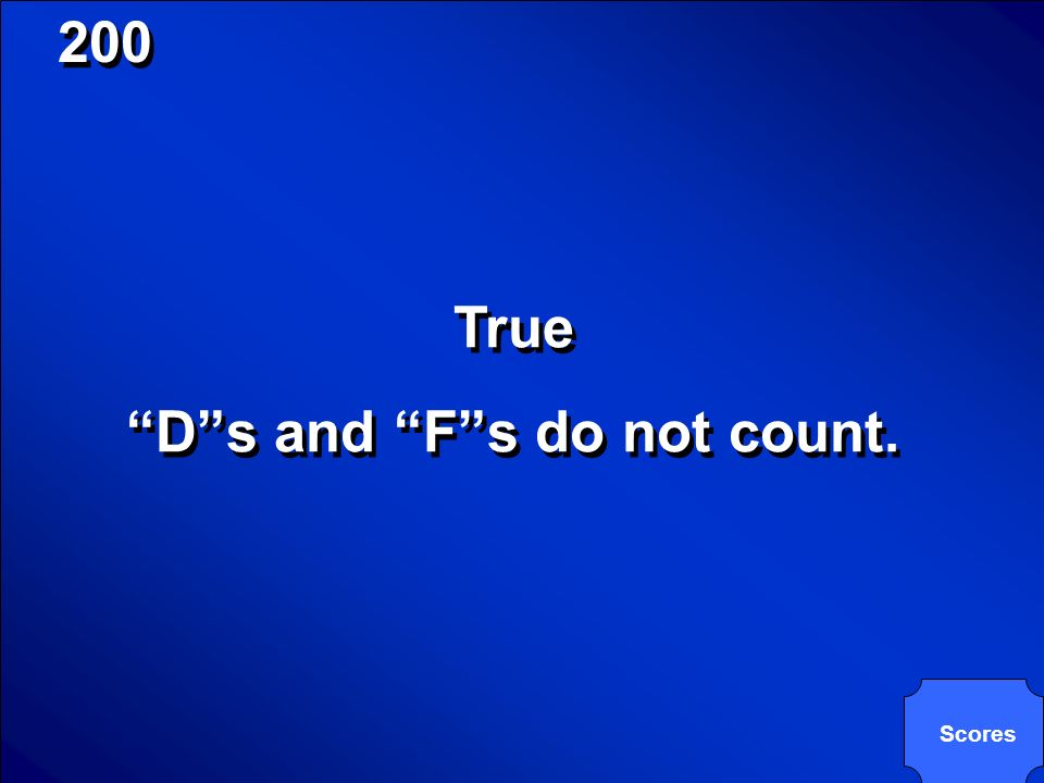 © Mark E. Damon - All Rights Reserved 200 True or False? You need a grade of C or higher in all A-G classes. True or False? You need a grade of C or h