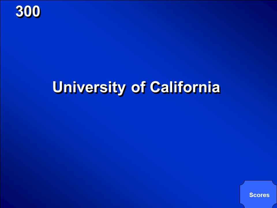 © Mark E. Damon - All Rights Reserved 300 UC is an abbreviation for these campuses