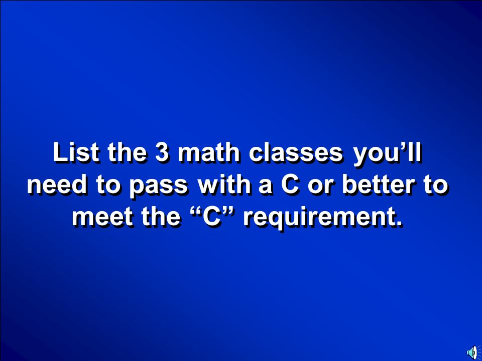 © Mark E. Damon - All Rights Reserved Scores The A-G requirement Final Jeopardy Question