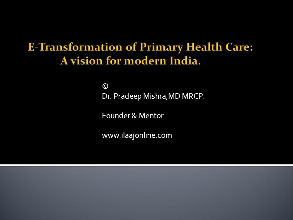 © Dr. Pradeep Mishra,MD MRCP. Founder & Mentor www.ilaajonline.com