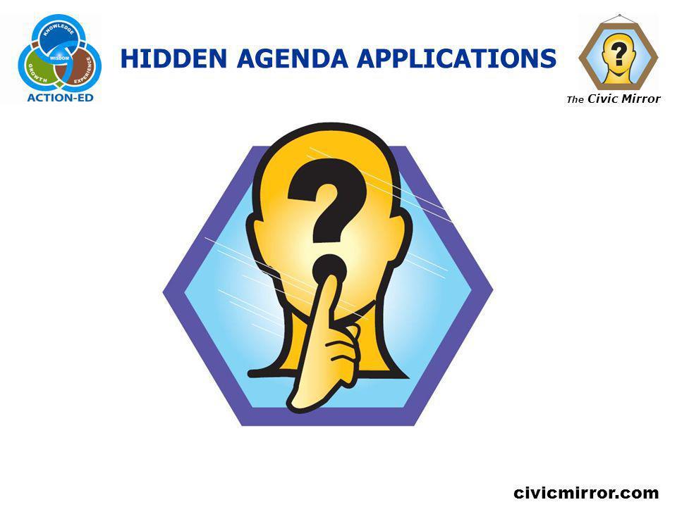 The Civic Mirror civicmirror.com HIDDEN AGENDA APPLICATIONS