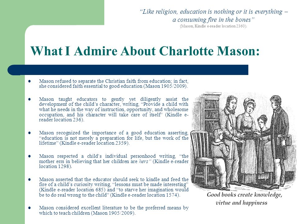What I Admire About Charlotte Mason: Mason refused to separate the Christian faith from education; in fact, she considered faith essential to good edu