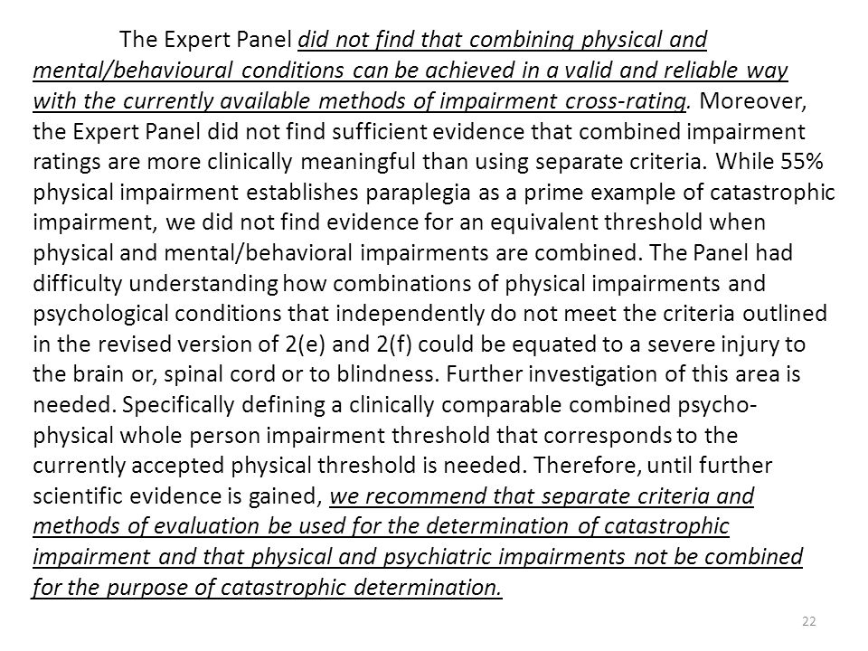22 The Expert Panel did not find that combining physical and mental/behavioural conditions can be achieved in a valid and reliable way with the curren
