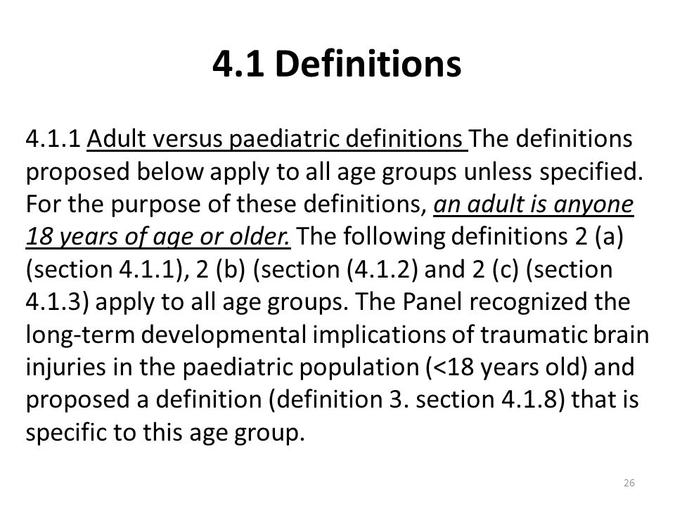 26 4.1 Definitions 4.1.1 Adult versus paediatric definitions The definitions proposed below apply to all age groups unless specified. For the purpose