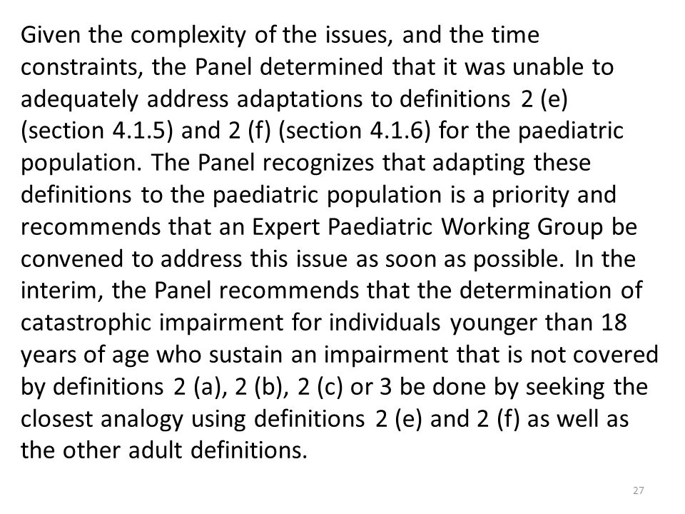 27 Given the complexity of the issues, and the time constraints, the Panel determined that it was unable to adequately address adaptations to definiti