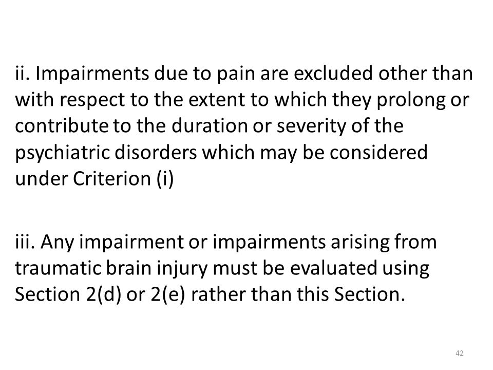 42 ii. Impairments due to pain are excluded other than with respect to the extent to which they prolong or contribute to the duration or severity of t