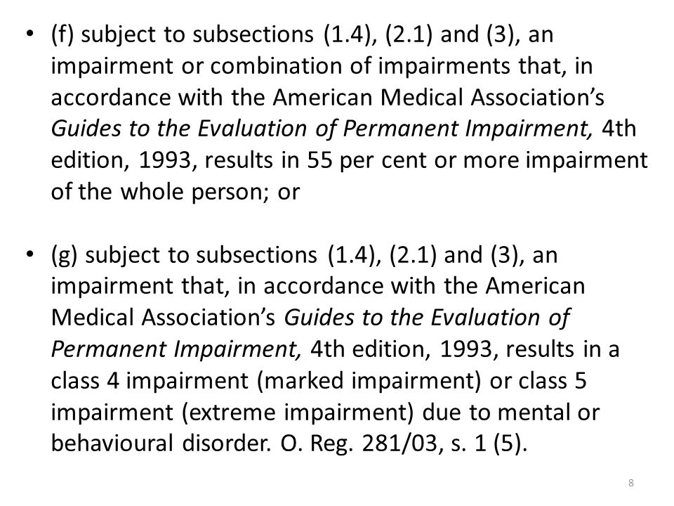 8 (f) subject to subsections (1.4), (2.1) and (3), an impairment or combination of impairments that, in accordance with the American Medical Associati