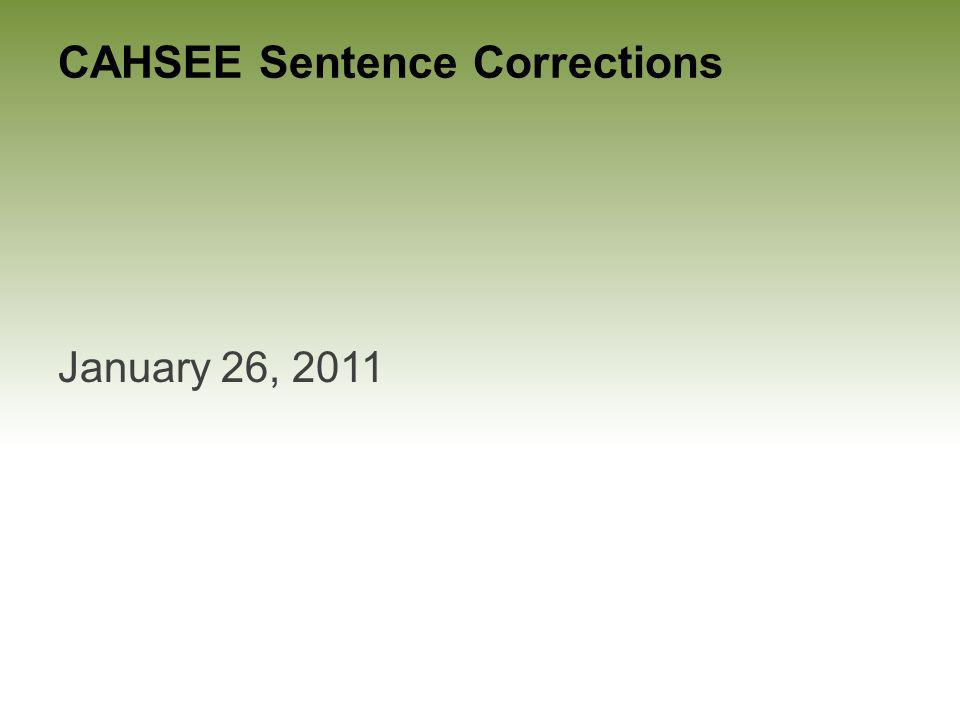 CAHSEE Sentence Corrections January 26, 2011