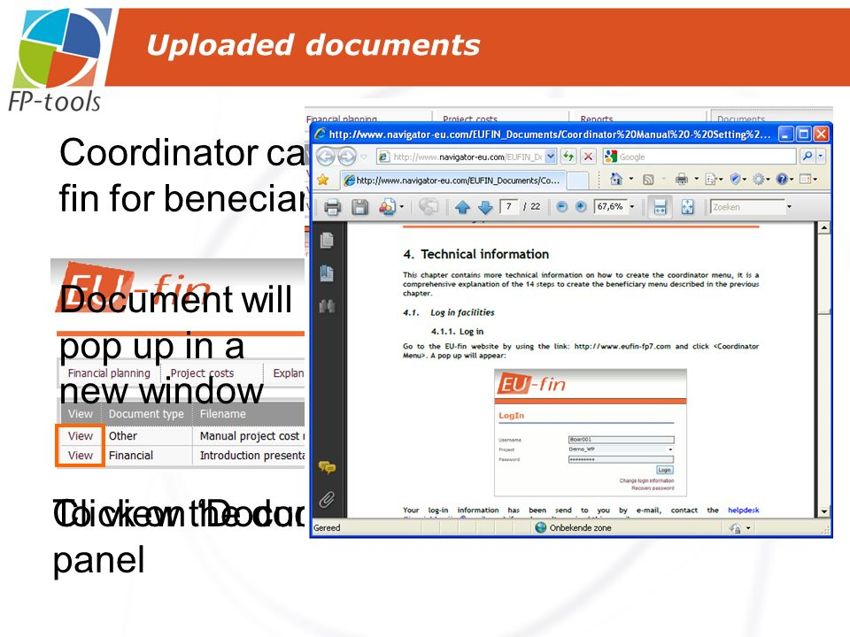 To view the documents, click on view Uploaded documents Coordinator can upload documents in EU- fin for beneciaries Document will pop up in a new wind