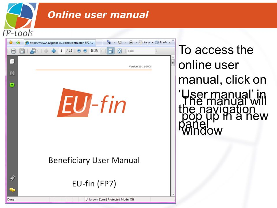 Online user manual To access the online user manual, click on User manual in the navigation panel The manual will pop up in a new window