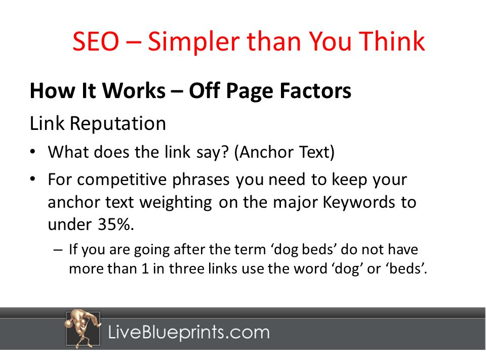 SEO – Simpler than You Think How It Works – Off Page Factors Link Reputation What does the link say.