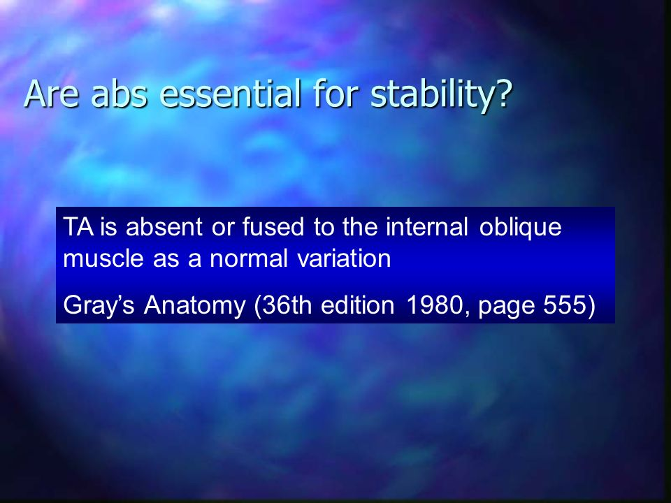 Are abs essential for stability?