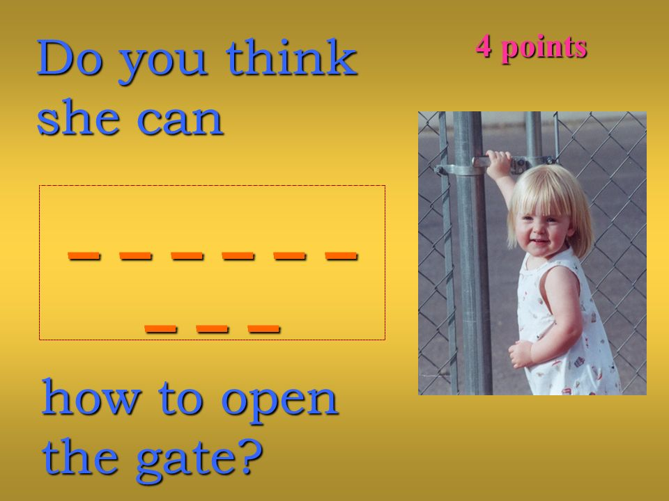 Do you think she can _ _ _ _ _ __ _ _ _ _ __ _ __ _ __ _ _ _ _ __ _ _ _ _ __ _ __ _ _ how to open the gate.