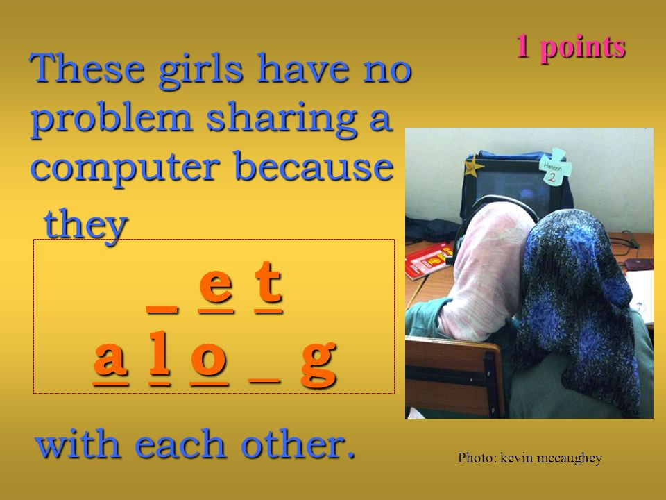 These girls have no problem sharing a computer because they they _ e t a l o _ g 1 points Photo: kevin mccaughey with each other.